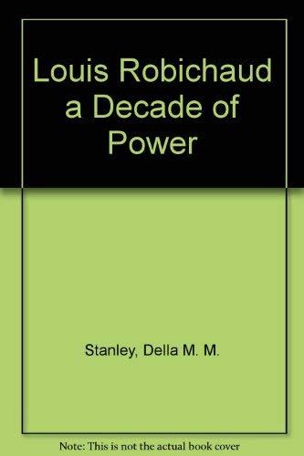 Louis Robichaud a Decade of Power: Stanley, Della M.