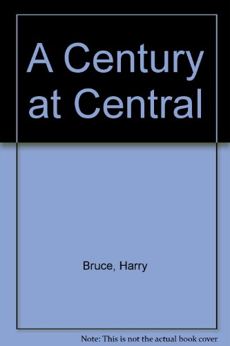 A Century at Central: Harry Bruce