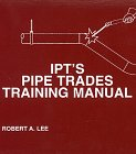 9780920855201: IPT's Pipe Trades Training Manual