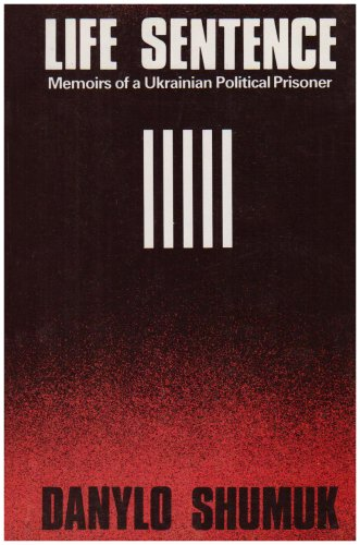 9780920862193: Life Sentence: Memoirs of a Ukrainian Political Prisoner (The Canadian library in Ukrainian studies)