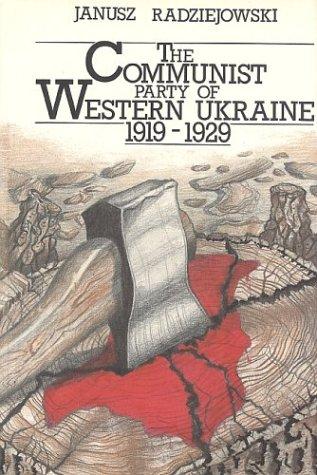 9780920862247: The Communist Party of Western Ukraine, 1919-1929