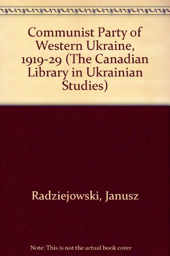 9780920862254: Communist Party of Western Ukraine 1919 1929 (The Canadian Library in Ukrainian Studies) (English and Polish Edition)