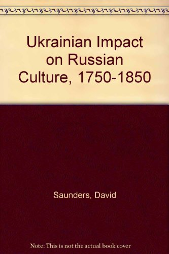 9780920862322: The Ukrainian Impact on Russian Culture 1750-1850 (The Canadian library in Ukrainian studies)