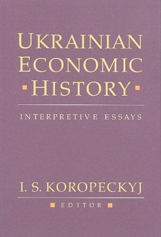 9780920862728: Ukrainian Economic History: Interpretive Essays