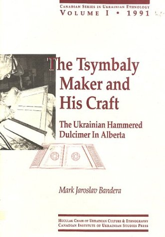 9780920862803: The Tsymbaly Maker and His Craft: The Ukrainian Hammered Dulcimer in Alberta