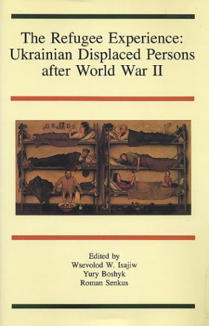9780920862858: The Refugee Experience: Ukrainian Displaced Persons After World War II