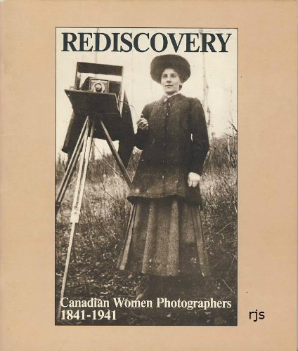 Rediscovery. Canadian Women Photographers 1841-1941 (0920872255) by Gallery