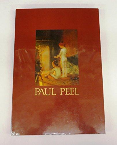 Paul Peel: A Retrospective, 1860-1892 / Paul Peel Retrospective, 1860-1892: Baker, Victoria A....