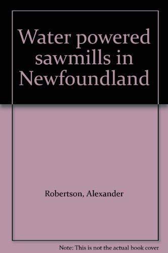 9780920884010: Water powered sawmills in Newfoundland