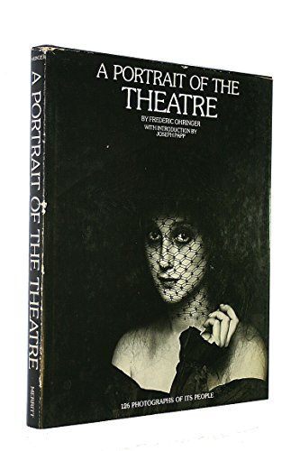 A Portrait of the Theatre: Ohringer, Frederic; Papp, Joseph (introduction)