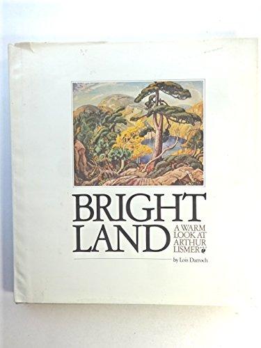 Bright Land: A Warm Look at Arthur: Darroch, Lois