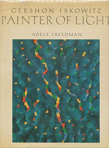 Gershon Iskowitz: Painter of Light: Freedman, Adele