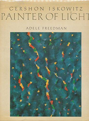 Gershon Iskowitz, Painter of Light: Freedman, Adele