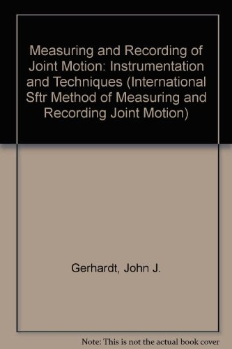 9780920887332: Measuring and Recording of Joint Motion: Instrumentation and Techniques (International Sftr Method of Measuring and Recording Joint Motion)