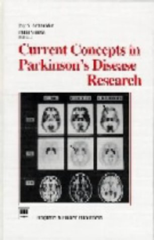 Current Concepts in Parkinson's Disease Research: Schneider, J. and M. Gupta (Eds.):