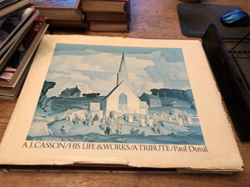 A.J. Casson, his life & works: A tribute