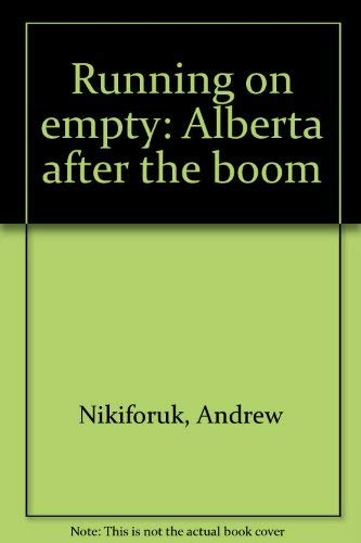 Running on empty: Alberta after the boom