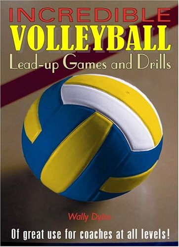 9780920905746: Incredible Volleyball Lead-Up Games and Drills