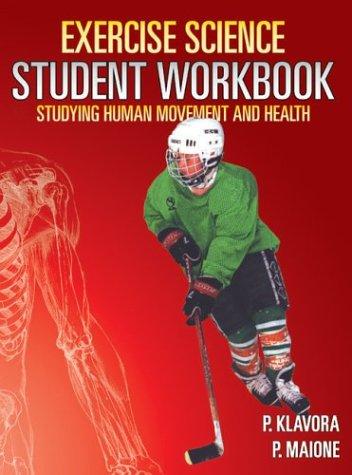 Exercise Science Student Workbook: Klavora, Peter