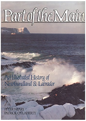 9780920911266: Part of the Main: A Illustrated History of Newfoundland and Labrador