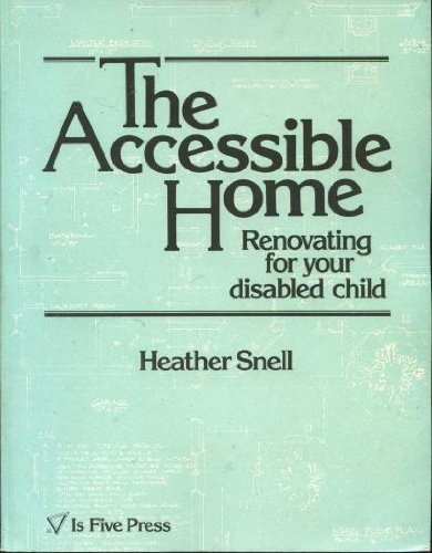 Accessible Home Renovating for Your Disabled Child: Healther Snell