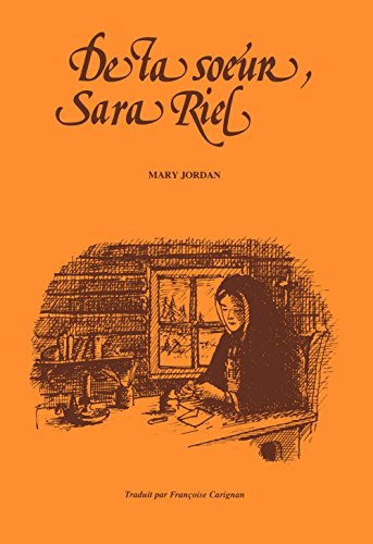 De ta soeur, Sara Riel (French Edition) (0920944035) by Jordan, Mary