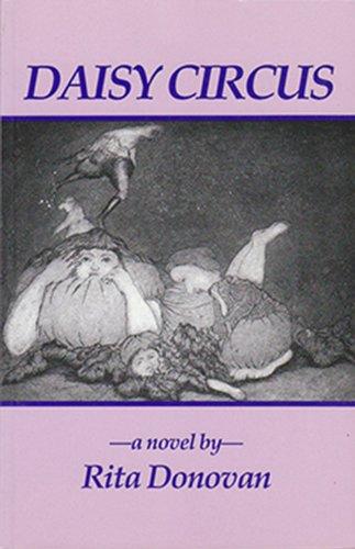 Daisy Circus: A Novel: Donovan, Rita