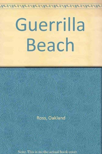 Guerrilla Beach: Oakland Ross