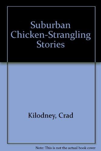 9780920973165: Suburban Chicken-Strangling Stories