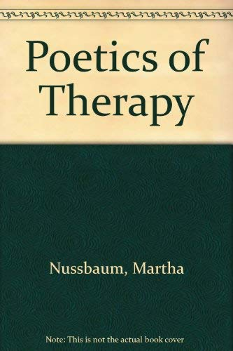 Poetics of Therapy: Nussbaum, Martha C.