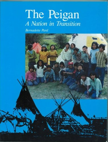 9780920985021: The Peigan: A Nation in Transition