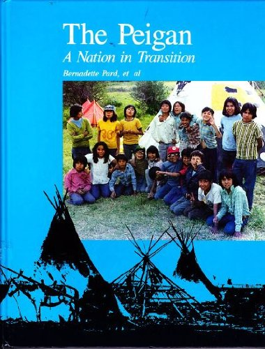 9780920985069: The Peigan: A Nation in Transition