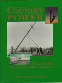 Country power: The electrical revolution in rural Alberta: Dolphin, Frank J