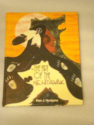 9780920985304: The Art of the Nehiyawak: Exploring the Art and Crafts of the Woods Cree