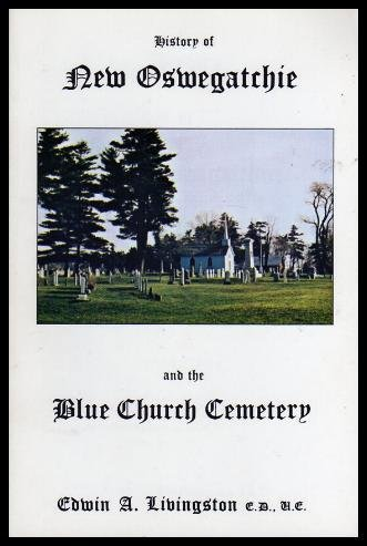 9780920992036: History of New Oswegatchie and the Blue Church Cemetery, 1780-1986
