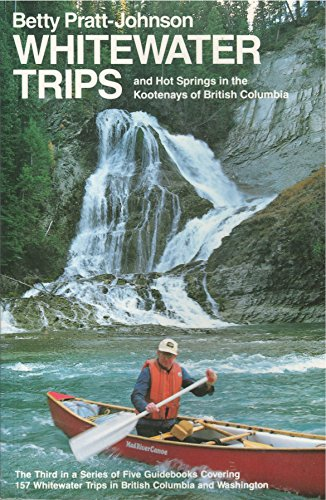 Whitewater Trips and Hot Springs in the: Pratt-Johnson, Betty