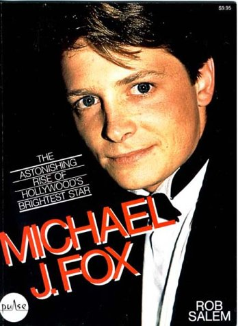 9780921014003: Michael J Fox: The Astonishing Rise of Hollywoods Brightest Star