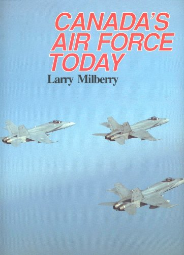 Canada's Air Force Today.: Milberry, Larry