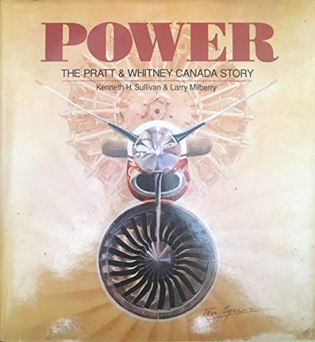 9780921022015: Power: The Pratt and Whitney Canada Story