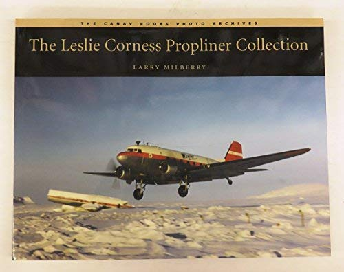 The Leslie Corness Propliner Collection: Milberry, Larry