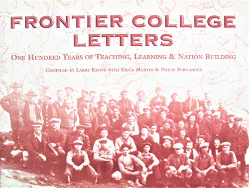 Frontier College Letters. One Hundred Years of: Krotz, Larry