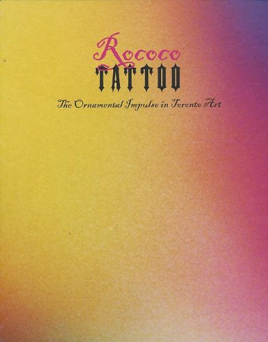9780921047292: Rococo Tattoo: The Ornamental Impulse in Toronto Art