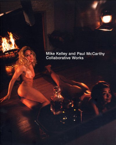 Mike Kelley and Paul McCarthy Collaborative Works: Monk, Philip; Goldstein,