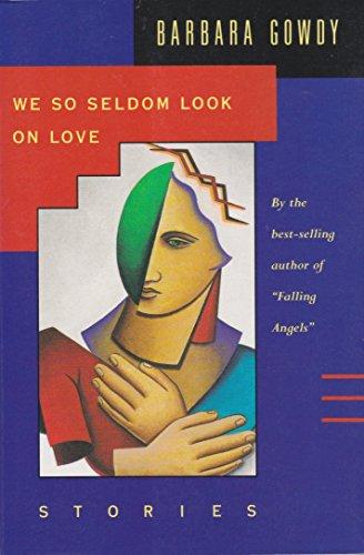 9780921051701: We So Seldom Look on Love