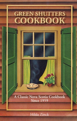 9780921054573: Green Shutters Cookbook: A Classic Nova Scotia Cookbook Since 1959