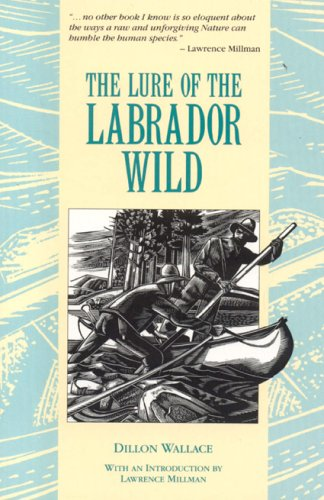 9780921054580: The Lure of the Labrador Wild