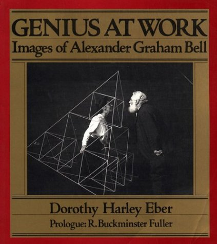 9780921054672: Genius at Work: Images of Alexander Graham Bell