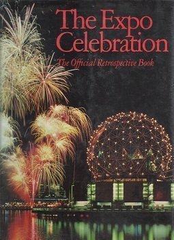 9780921061014: The Expo Celebration : The Official Retrospective Book.