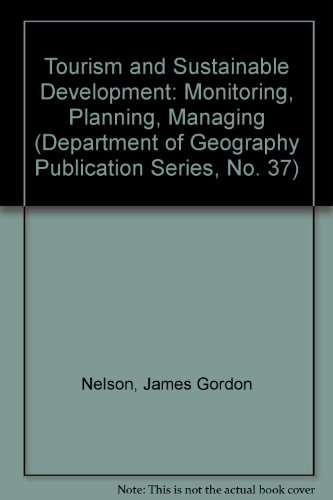 9780921083443: Tourism and Sustainable Development: Monitoring, Planning, Managing (Department of Geography Publication Series, No. 37)