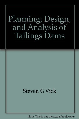 9780921095125 planning design and analysis of tailings dams abebooks steven g vick